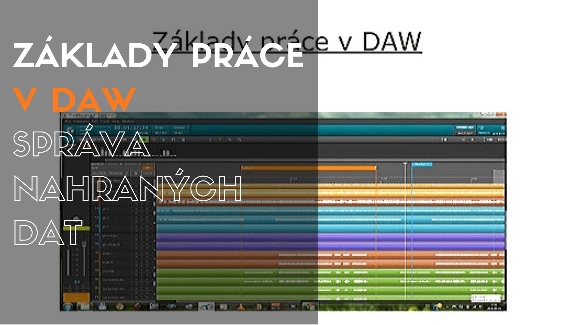 Základy práce v DAW – 4. Správa nahraných dat