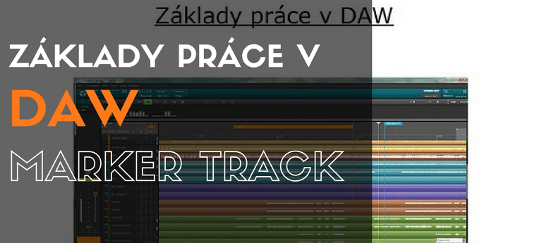 Základy práce v DAW – 12. Marker Track