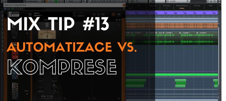 MixTip #13 – Automatizace vs. Komprese