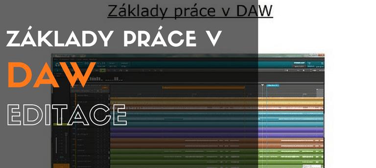 Základy práce v DAW – 17. Editace