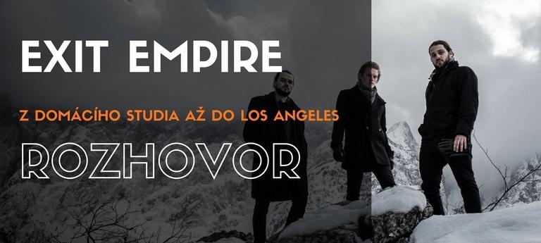 Exit Empire – Z domácího studia do Los Angeles (Rozhovor)