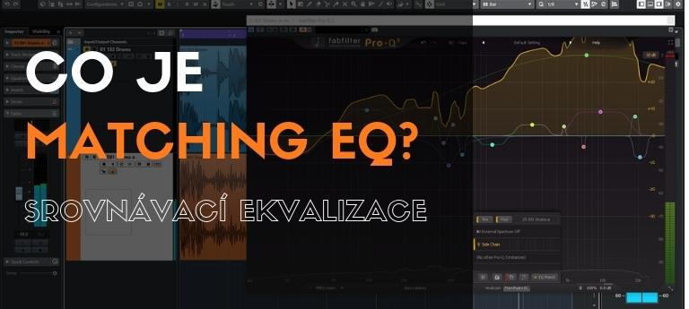 Co je Matching Eq, neboli srovnávací ekvalizace?
