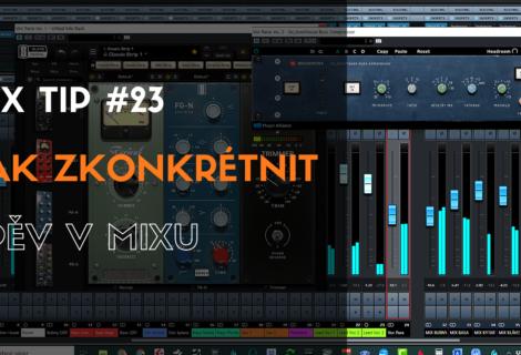 MixTip #23 – Jak zkonkrétnit zpěv v mixu