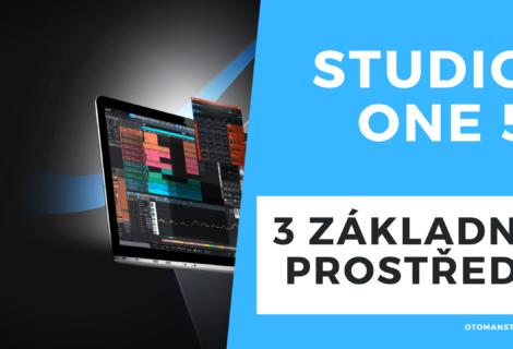 3 základní prostředí ve Studio One 5