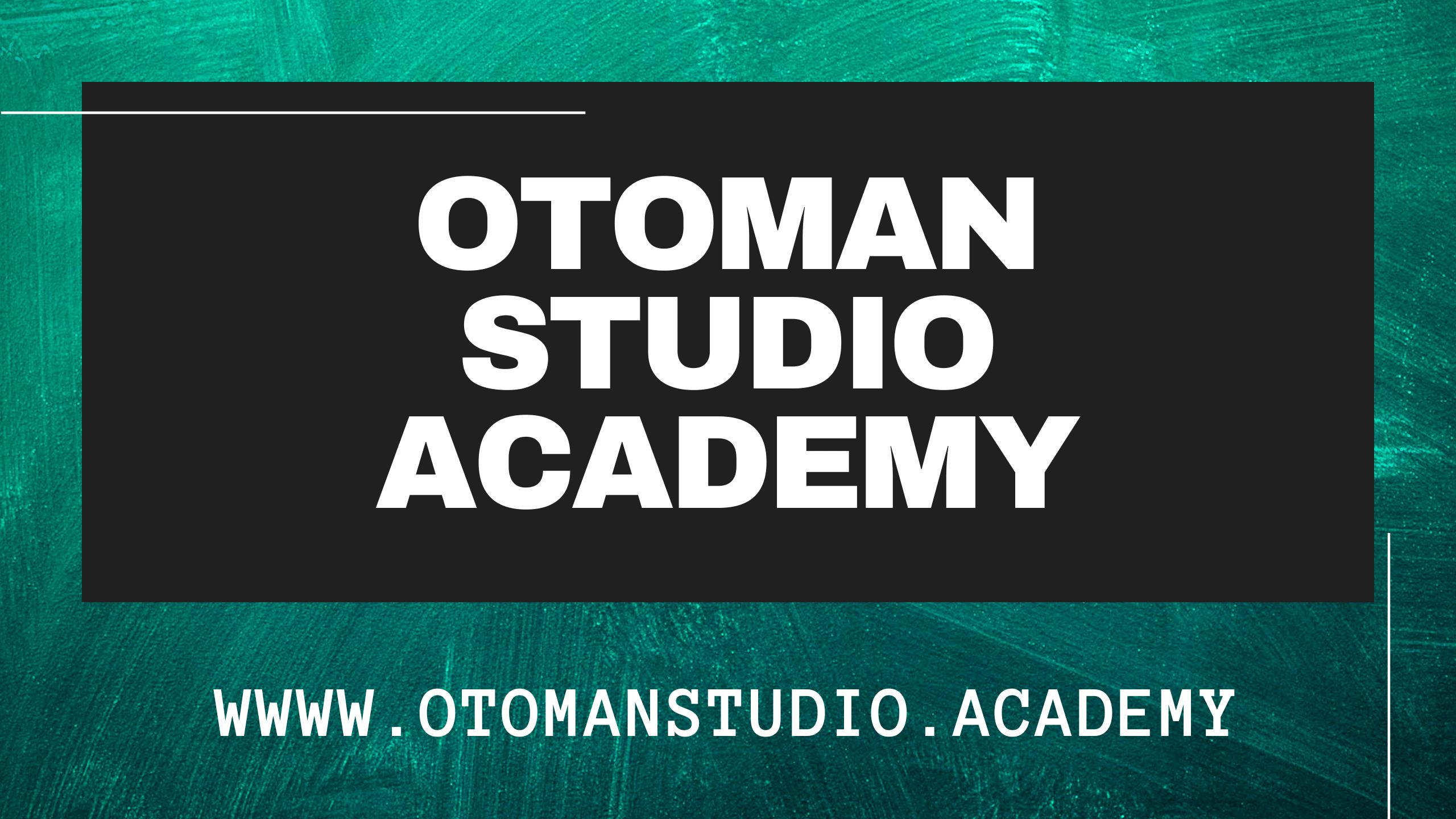 oToman Studio Academy Je ZDE!