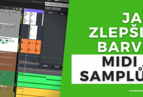 Jak ZLEPŠIT Barvu MIDI A SAMPLŮ?
