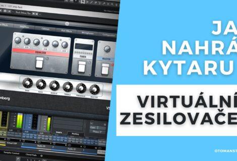 Jak Nahrát KYTARU s Virtuálním Zesilovačem